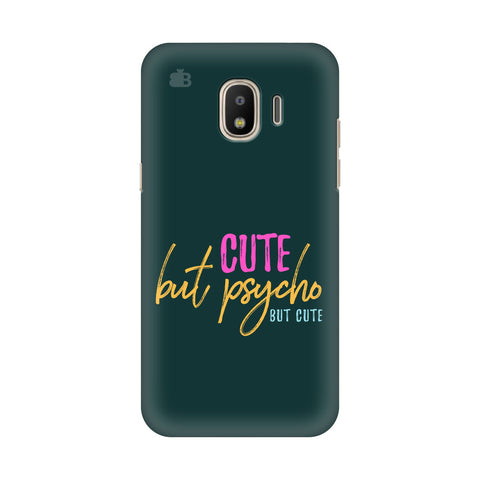 Cute but Psycho Samsung Galaxy J4 Plus Cover