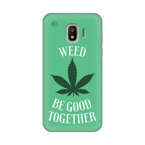 Weed be good Together Samsung Galaxy J4 Plus Cover