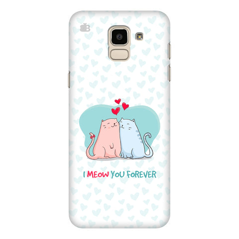 Meow You Forever Samsung Galaxy J6 Plus Cover
