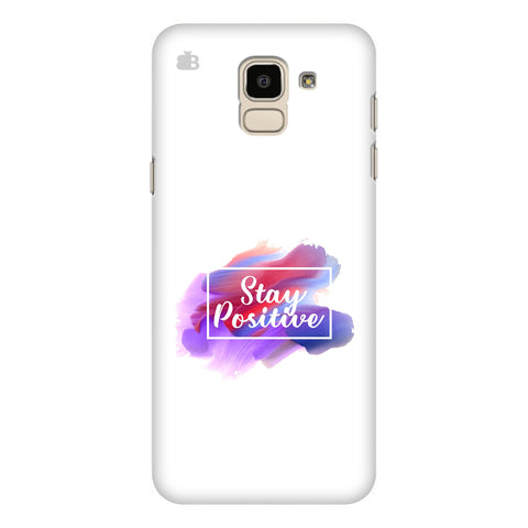 Stay Positive Samsung Galaxy J6 Plus Cover
