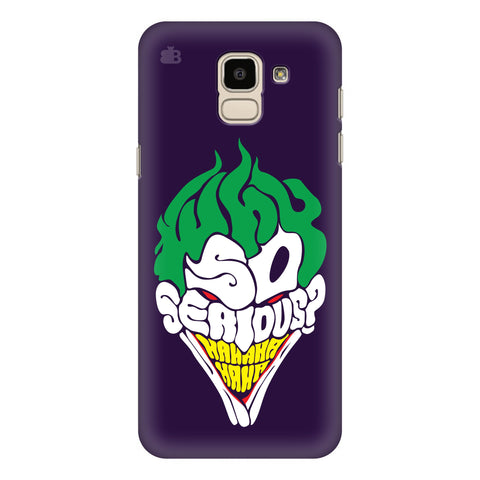 Why So Serious Samsung Galaxy J6 Plus Cover