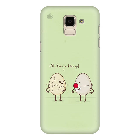 You Crack me up Samsung Galaxy J6 Plus Cover