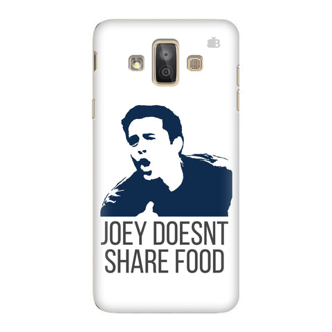 Joey doesnt share food Samsung Galaxy J7 Duo Cover