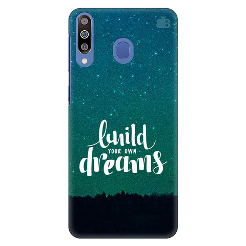 Build your own Dreams Samsung Galaxy M30 Cover