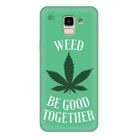 Weed be good Together Samsung Galaxy On 6 Cover