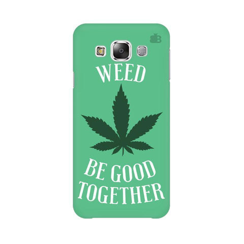 Weed be good Together Samsung Grand 3 G7200 Cover