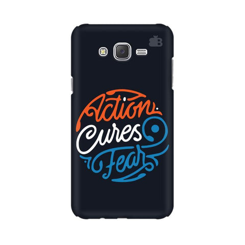 Action Cures Fear Samsung J2 Phone Cover
