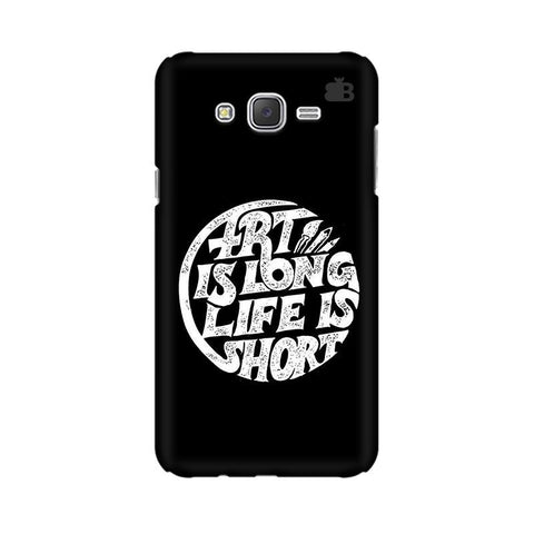Art is Long Samsung J2 Phone Cover