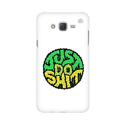 Just Do Shit Samsung J3 Phone Cover