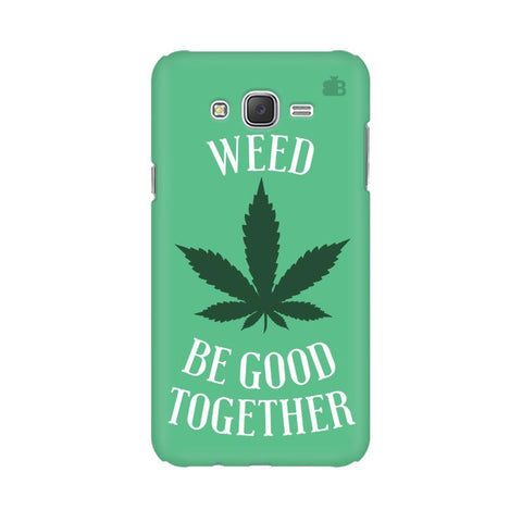 Weed be good Together Samsung J3 Phone Cover