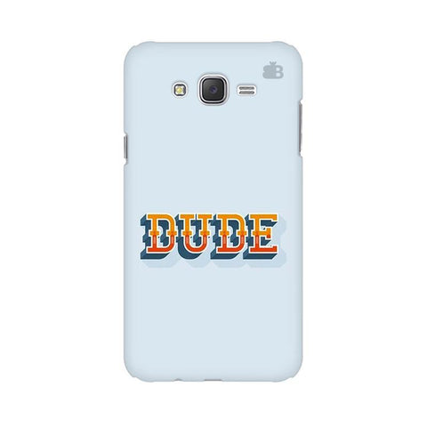 Dude Samsung J5 2016 Cover