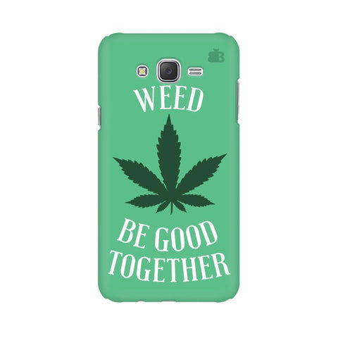 Weed be good Together Samsung J5 2016 Cover