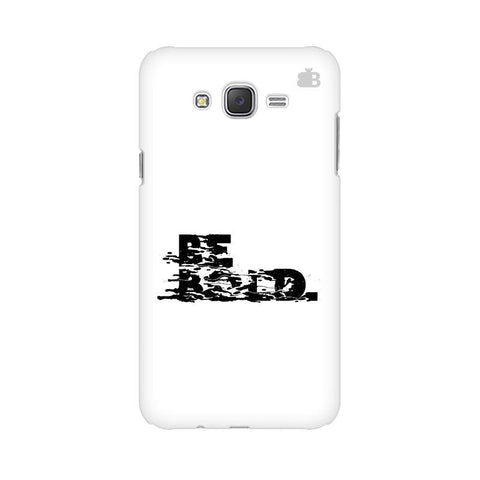 Be Bold Samsung J5 Cover