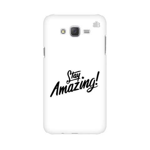 Stay Amazing Samsung J5 Cover