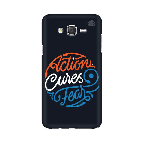 Action Cures Fear Samsung J7 2016 Cover