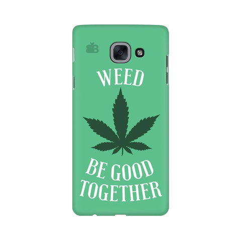 Weed be good Together Samsung J7 Max Cover