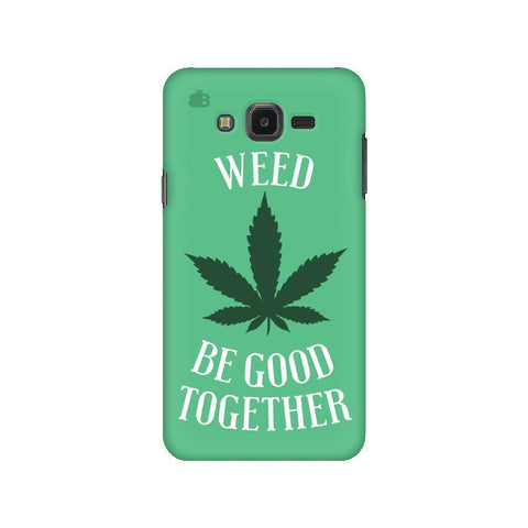 Weed be good Together Samsung J7 NXT Cover