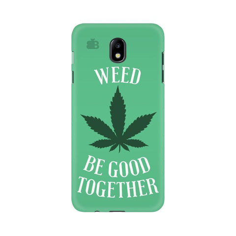 Weed be good Together Samsung J7 Pro Cover
