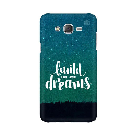 Build your own Dreams Samsung J7 Cover