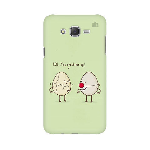You Crack me up Samsung J7 Cover