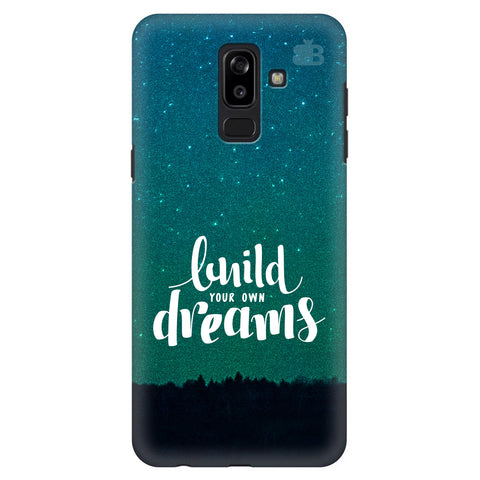 Build your own Dreams Samsung J8 Plus Cover