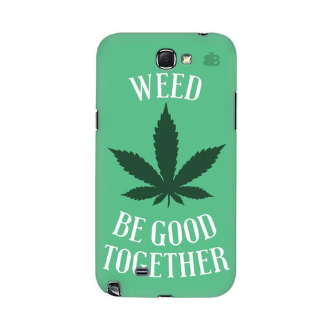 Weed be good Together Samsung Note 2 Cover