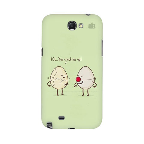 You Crack me up Samsung Note 2 Cover