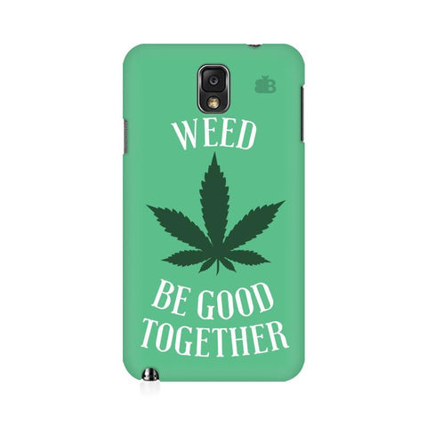 Weed be good Together Samsung Note 3 Cover