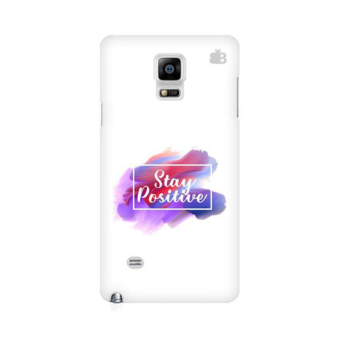Stay Positive Samsung Note 4 Cover