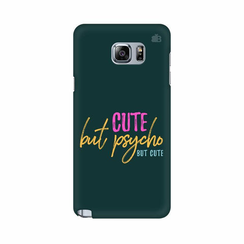 Cute but Psycho Samsung Note 5 Cover