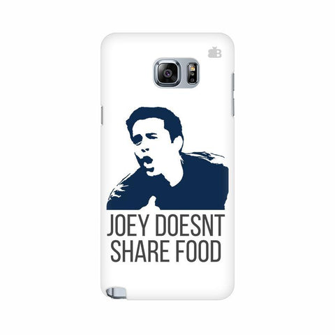 Joey doesnt share food Samsung Note 5 Cover