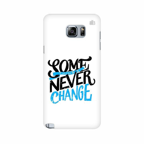 Never Change Samsung Note 5 Cover