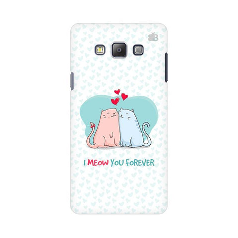 Meow You Forever Samsung On 5 Cover