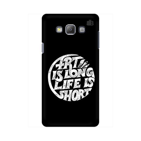 Art is Long Samsung On 7  Pro Cover