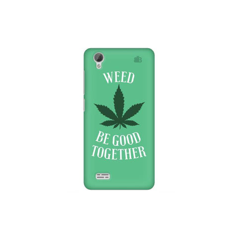 Weed be good Together Vivo 31L Phone Cover