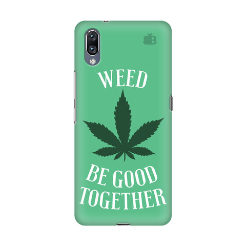 Weed be good Together Vivo Nex S Cover