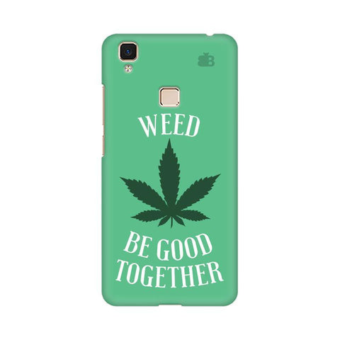 Weed be good Together Vivo V3 Max Phone Cover