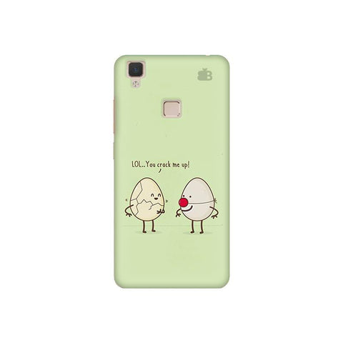 You Crack me up Vivo V3 Phone Cover