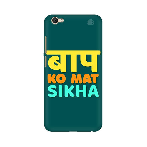Baap ko mat Sikha Vivo V5 Plus Cover