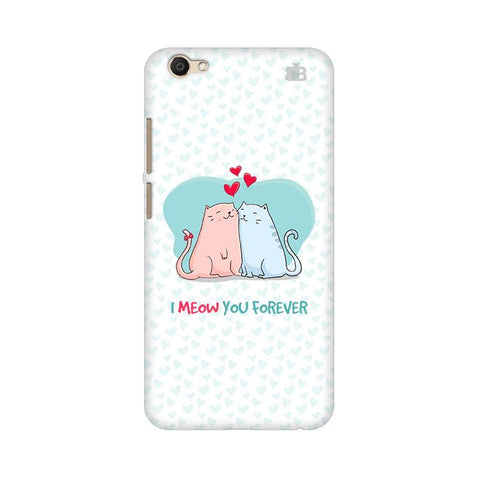 Meow You Forever Vivo V5 Plus Phone Cover