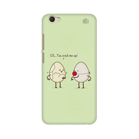 You Crack me up Vivo V5 Plus Phone Cover