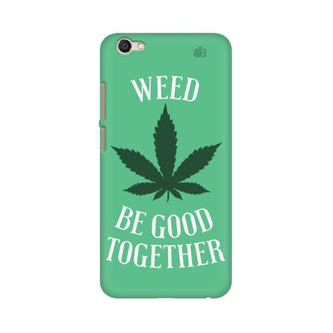 Weed be good Together Vivo V5s Phone Cover