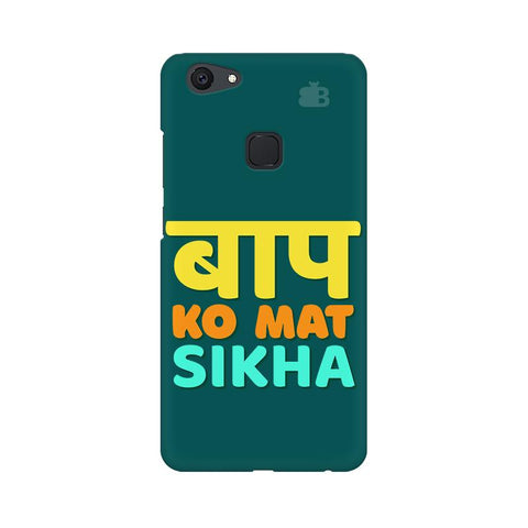 Baap ko mat Sikha Vivo V7 Plus Cover