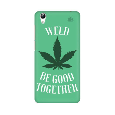 Weed be good Together Vivo Y51L Phone Cover