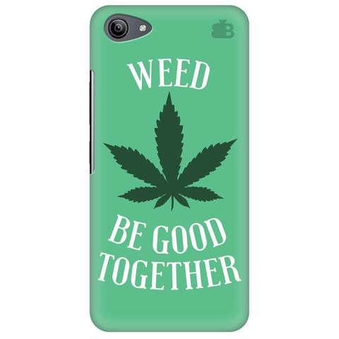 Weed be good Together Vivo Y81i Cover