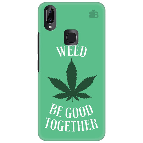 Weed be good Together Vivo Y83 Pro Cover