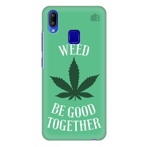 Weed be good Together Vivo Y95 Cover
