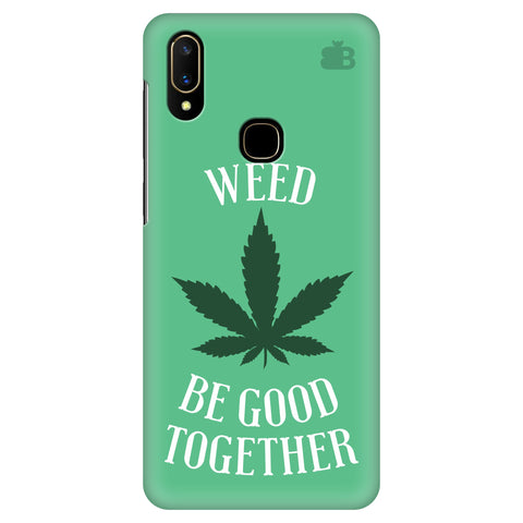 Weed be good Together Vivo V11 Cover