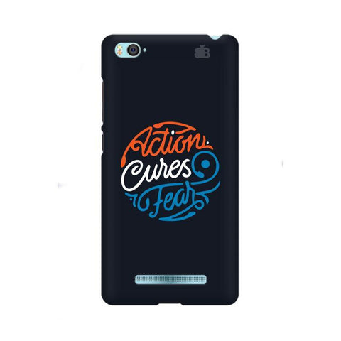 Action Cures Fear Xiaom Mi 4i Phone Cover
