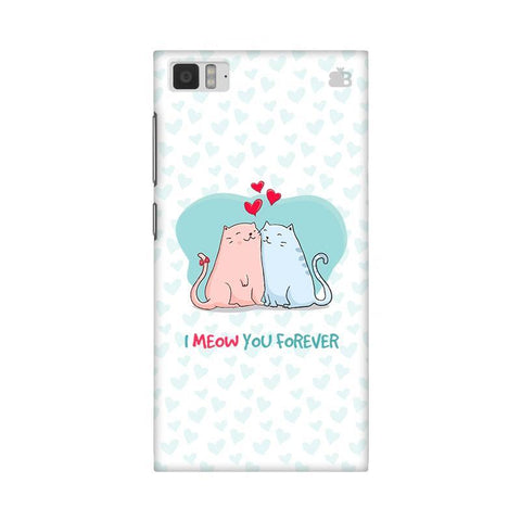 Meow You Forever Xiaomi Mi 3 Phone Cover